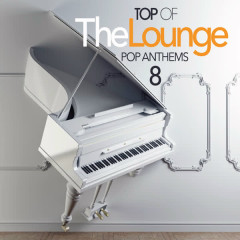 Top of the Lounge - Pop Anthems 8 - Various Artists