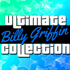 Ultimate Collection: Billy Griffin - Billy Griffin