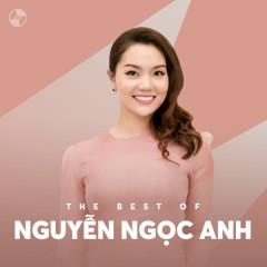 Những Bài Hát Hay Nhất Của Nguyễn Ngọc Anh