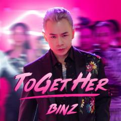 ToGetHer (Single) - Binz