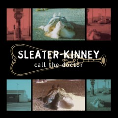 Call the Doctor (Remastered) - Sleater-Kinney