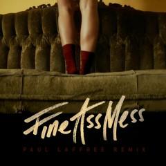Fine Ass Mess (Paul Laffree Remix) - Mr. Probz
