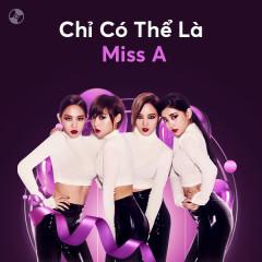 Chỉ Có Thể Là MISS A - Miss A