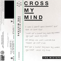 Cross My Mind: The Mixtape (Single) - A R I Z O N A