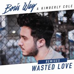 Wasted Love (Remixes) - Boris Way, Kimberly Cole