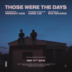 Those Were The Days - Midnight Kids, Jared Lee