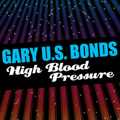 High Blood Pressure - Gary U.S. Bonds