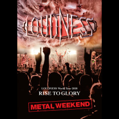 LOUDNESS World Tour 2018 RISE TO GLORY METAL WEEKEND - Loudness