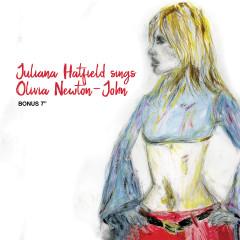 Juliana Hatfield Sings Olivia Newton-John - Bonus Single - Juliana Hatfield