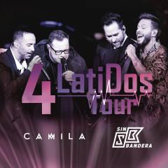 4 Latidos Tour - En Vivo - Camila, Sin Bandera