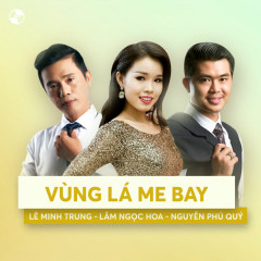 Vùng Lá Me Bay - Lâm Ngọc Hoa, Nguyễn Phú Quí, Lê Minh Trung