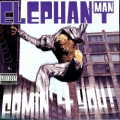 Comin' 4 You! - Elephant Man