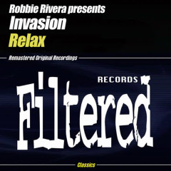 Relax - Robbie Rivera, Invasion, Robbie Rivera presents Invasion