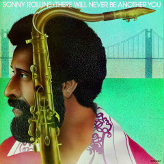 There Will Never Be Another You (Live At The Museum Of Modern Art, New York, 1965) - Sonny Rollins