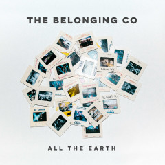 All The Earth (Live) - The Belonging Co