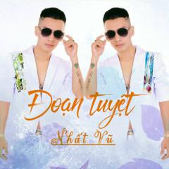 Đoạn Tuyệt (EP) - Nhất Vũ