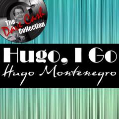 Hugo, I Go - [The Dave Cash Collection] - Hugo Montenegro