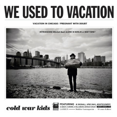 We Used To Vacation - Cold War Kids