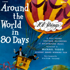 Around the World in 80 Days (Remastered from the Original Alshire Tapes) - 101 Strings Orchestra