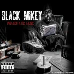 Premeditated Music - Black Mikey
