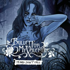 Tears Don't Fall - Bullet For My Valentine