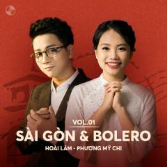 Sài Gòn & Bolero: Hoài Lâm, Phương Mỹ Chi - Hoài Lâm, Phương Mỹ Chi