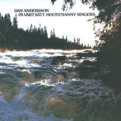 Dan Andersson på vårt sätt - Hootenanny Singers