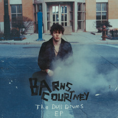 The Dull Drums - EP - Barns Courtney