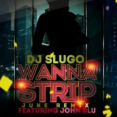 Wanna Strip (feat. John Blu)