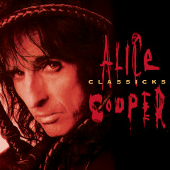 Alice Cooper Classicks - Alice Cooper