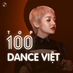 Top 100 Nhạc Dance Việt Nam Hay Nhất - Various Artists