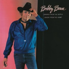 Drinkin' from the Bottle Singin' from the Heart - Bobby Bare