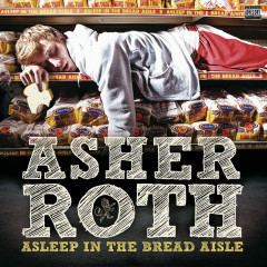 Asleep In The Bread Aisle - Asher Roth