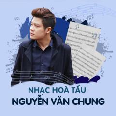 Nhạc Hòa Tấu Nguyễn Văn Chung - Nguyễn Văn Chung
