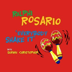 Everybody Shake It (feat. Shawn Christopher) [Remixes] - Ralphi Rosario, Shawn Christopher