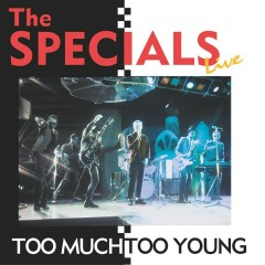 Too Much Too Young (Live) - The Specials