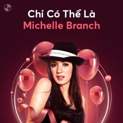 Chỉ Có Thể Là Michelle Branch - Michelle Branch