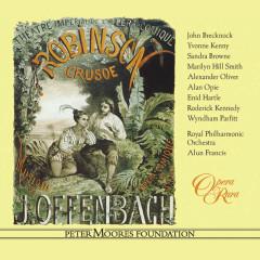 Offenbach: Robinson Crusoe - John Brecknock, Yvonne Kenny, Alun Francis, Royal Philharmonic Orchestra