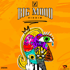 Big Mood Riddim - Various Artists