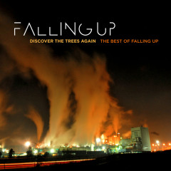Discover The Trees Again: The Best Of Falling Up - Falling Up