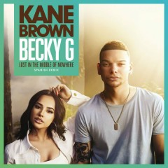 Lost In The Middle Of Nowhere (Spanish Remix) - Kane Brown, Becky G