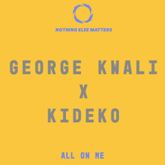 All On Me (Single) - George Kwali