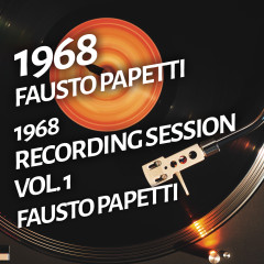 Fausto Papetti - 1968 Recording Session, Vol. 1 - Fausto Papetti