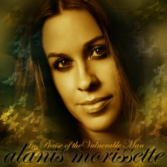 In Praise of the Vulnerable Man (Int'l 7 Digital DMD) - Alanis Morissette