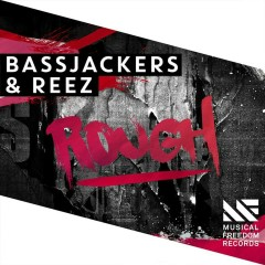 Rough - Bassjackers, Reez