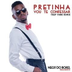 Pretinha Vou Te Confessar (Remix Trap Funk)
