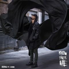 Know That's Me (feat. Kyng) - Deraj, Kyng