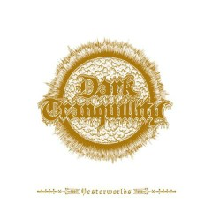 Yesterworlds (Remastered Demo version Compilation) - Dark Tranquillity