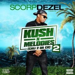 Scorp Dezel Presents Kush n Melodies 2 - Various Artists