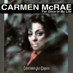 For Once In My Life - Carmen Mcrae
